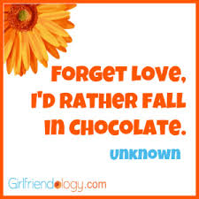 I'd rather fall in chocolate