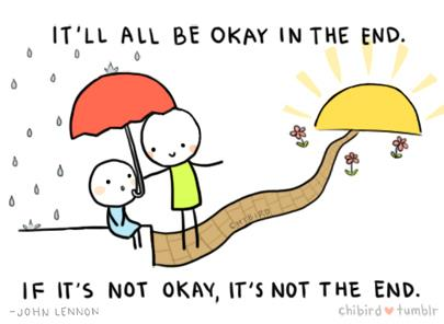 Quote if its not ok its not the end